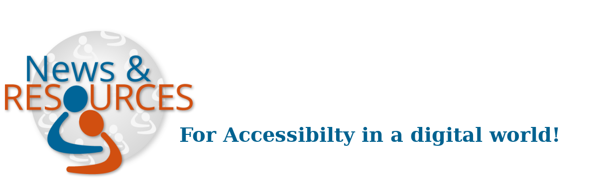 Accessibilty News and Resorces